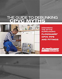 The Guide to Debunking CPVC Myths