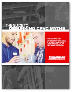 Downloadable Guide: Debunking CPVC Myths